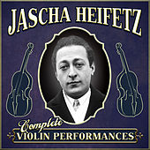 Complete Violin Performances by Jascha Heifetz