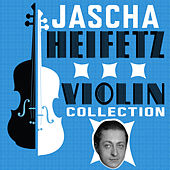 Violin Collection by Jascha Heifetz