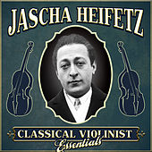 Classical Violinist Essentials by Jascha Heifetz