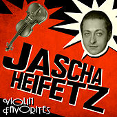 Violin Favorites by Jascha Heifetz