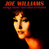 Songs About That Kind of Woman by Joe Williams