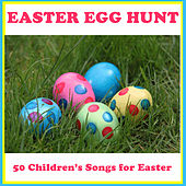 Easter Egg Hunt: 50 Children's Songs for Easter by Various Artists