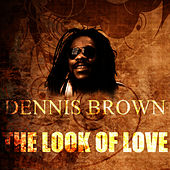 The Look Of Love by Dennis Brown