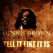 Tell It Like It Is by Dennis Brown