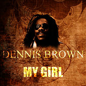 My Girl by Dennis Brown