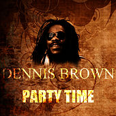 Party Time by Dennis Brown