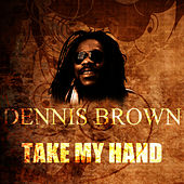 Take My Hand by Dennis Brown