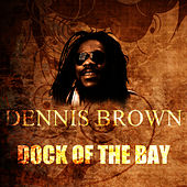 Dock Of The Bay by Dennis Brown