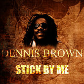 Stick By Me by Dennis Brown