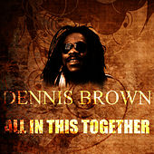 All In This Together by Dennis Brown