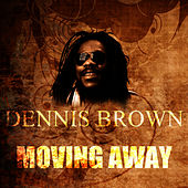 Moving Away by Dennis Brown