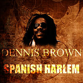 Spanish Harlem by Dennis Brown