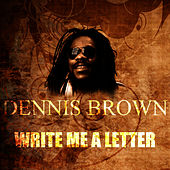 Write Me A Letter by Dennis Brown