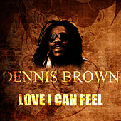 Love I Can Feel by Dennis Brown