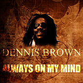 Always On My Mind by Dennis Brown