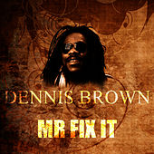 Mr Fix It by Dennis Brown