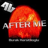 After Me by Burak Harsitlioglu