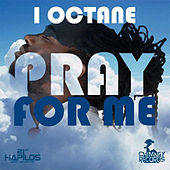 Pray for Me by I-Octane