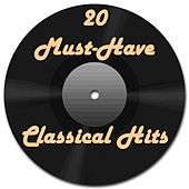 20 Must-Have Classical Hits by Various Artists