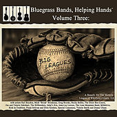 Bluegrass Bands, Helping Hands, Vol. 3: Big Leagues by Various Artists