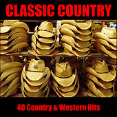 Classic Country: 40 Country & Western Hits by Various Artists
