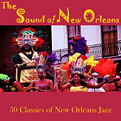 The Sound of New Orleans: 50 Classics of New Orleans Jazz by Various Artists