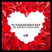 St. Valentine's Day - 20 Lovely Ballads by Various Artists