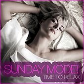 Sunday Mode - Time to Relax by Various Artists