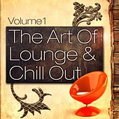 The Art Of Lounge And Chill Out, Vol. 1 (20 Downtempo Chillout Classics) by Various Artists