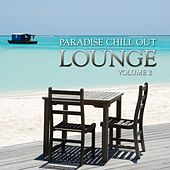 Paradise Chill Out Lounge (Volume 2) by Various Artists