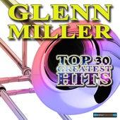 Glenn Miller's Top Thirty Greatest Hits by Glenn Miller