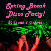 Spring Break Disco Party! 50 Essential Grooves by Studio Group