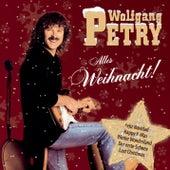 Alles Weihnacht! von Wolfgang Petry