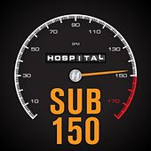 Sub 150: Dubstep, Drumstep and the Bass Between by Various Artists