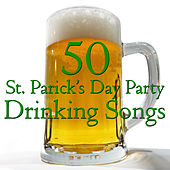 50 St. Patrick's Day Party Drinking Songs by Various Artists