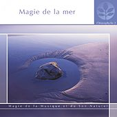 Chlorophylle 2 : magie de la mer (Magie de la musique et du son naturel) by Various Artists