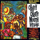 Music Works Presents Chatty Chatty Mouth Versions von Various Artists