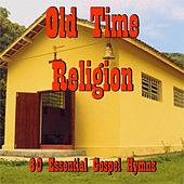 Old Time Religion: 80 Essential Gospel Hymns by Various Artists