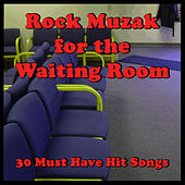 Rock Muzak for the Waiting Room: 30 Must Have Hit Songs by Ultimate Tribute Stars
