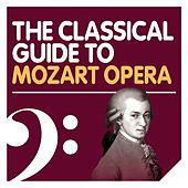 The Classical Guide to Mozart Opera by Nikolaus Harnoncourt