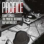 Giant Single: Profile Records Rap Anthology by Various Artists