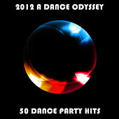 2012 A Dance Odyssey: 50 Dance Party Hits by Ultimate Tribute Stars