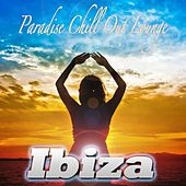 Paradise Chill Out Lounge Ibiza (Eivissa Café Paraiso Verano Del Mar) by Various Artists
