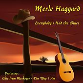 Everybody's Had the Blues by Merle Haggard