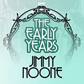 The Early Years by Jimmie Noone