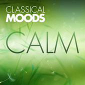 Classical Moods: Calm by Various Artists