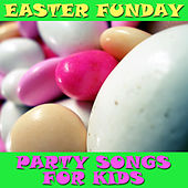 Easter Funday: Party Songs for Kids by Various Artists