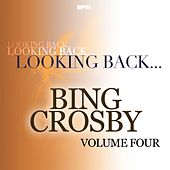Looking Back, Vol. 4 by Bing Crosby