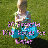 30 Favorite Kids' Songs for Easter by Various Artists