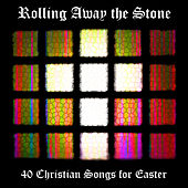 Rolling Away the Stone: 40 Christian Songs for Easter by Pianissimo Brothers